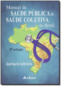 Manual Saude Publica S. Col. No Brasil - 02Ed/1