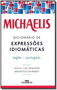 Michaelis Dicionário de Expressões Idiomáticas Inglês - Português