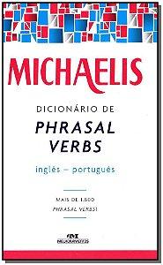 Michaelis Dicionário de Phrasal Verbs Inglês-Português