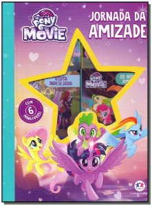 My Little Pony - The Movie - Jornada da Amizade