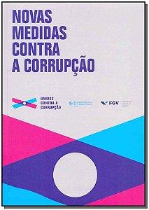 Novas Medidas Contra a Corrupção - 01Ed/18