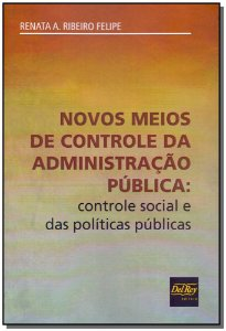 Novos Meios de Controle da Administração Pública - 01Ed/18