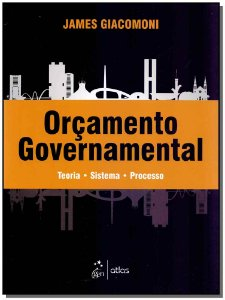 Orçamento Governamental: Teoria, Sistema, Processo - 01Ed/19