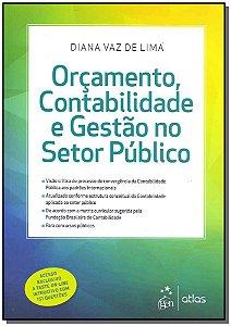 Orçamento, Contabilidade e Gestão no Setor Público - 01Ed/18