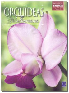 Orquídeas Vol. 09 - Walkeriana