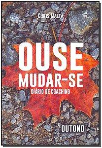 Ouse Mudar-se - Diário de Coaching - Outono