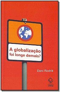 Globalização Foi Longe Demais? A