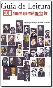 Guia De Leitura: 100 Autores Que Voce Precisa Ler