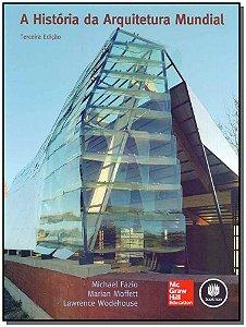 História da Arquitetura Mundial, A - 03Ed/11