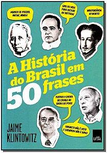 Historia do Brasil em 50 Frases, A