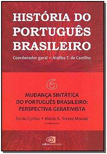 História do Português Brasileiro - Vol. 06