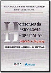 Horizontes Da Psicologia Hospitalar - 01Ed/15