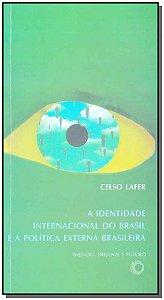 Identidade Internacional do Brasil e a Política Externa Brasileira