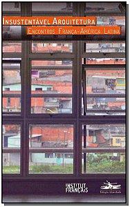 Insustentável Arquitetura - Encontros França-América Latina