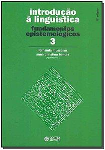 Introdução a Linguística - Vol. 03