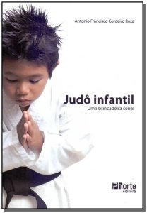 Judô Infantil - Uma Brincadeira Séria