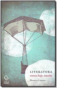 Literatura - Ontem, Hoje, Amanhã