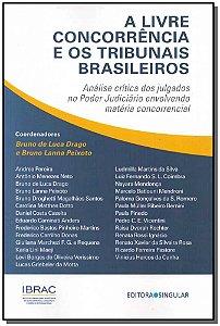 Livre Concorrência e os Tribunais Brasileiros, A