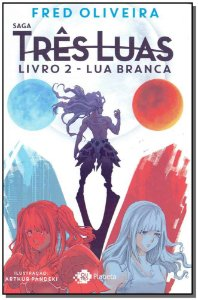 Lua Branca - (Saga Três Luas - Vol. 2)