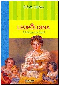 Lweopoldina, A Princesa Do Brasil