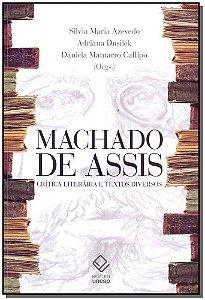 Machado de Assis - Crítica Literária e Textos Diversos