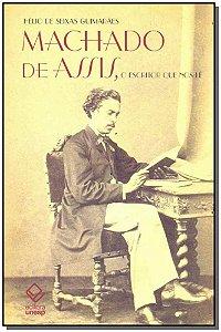 Machado de Assis, o Escritor Que nos Lê