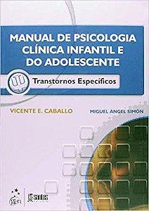 Manual de Psicologia Clínica Infantil e do Adolescente