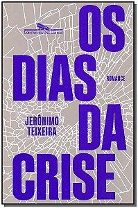 Dias da Crise, Os