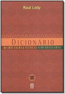Dicionário Arte Sacra & T. Afro-brasileiras