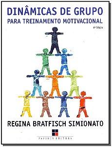 Dinâmicas de Grupo - Para Treinamento Motivacional