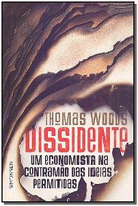 Dissidente: Um Economista na Contramão das Ideias Permitidas