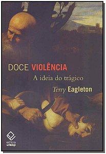 Doce Violencia - A Idéia do Trágico