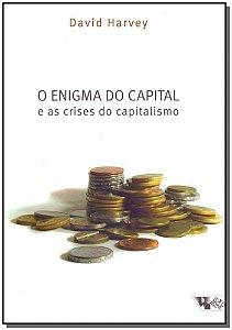 Enigma do Capital e as Crises do Capitalismo
