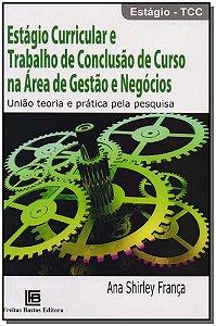 Estágio Curricular e Trabalho de Conclusão de Curso na Área de Gestão e Negócios