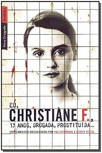 EU,CHRISTIANE F., 13 ANOS, DROGADA, PROSTITUÍDA...