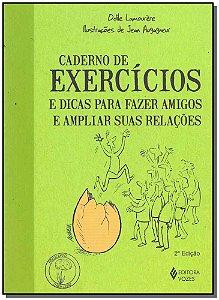 Caderno De Exercícios - E Dicas Para Fazer Amigos e Ampliar suas Relações