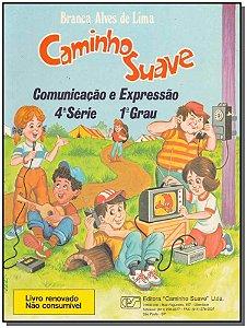 Caminho Suave 4 Serie- ComunicaÇão e Expressão