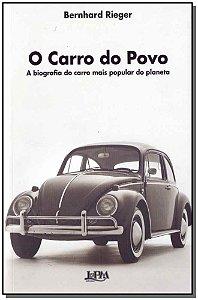 Carro Do Povo: a Biografia Do Carro Mais Popular