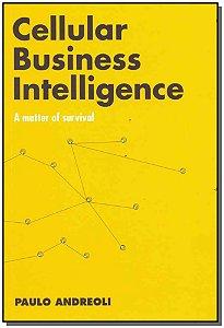 Cellular Business Intelligence: A Matter Of Survival