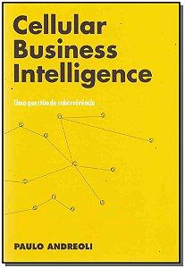 Cellular Business Intelligence: Uma Questão de Sobrevivencia
