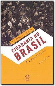 Cidadania no Brasil: O Longo Caminho - 24Ed/18