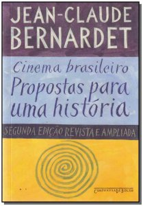 Cinema Brasileiro: Propostas Para História - Bolso