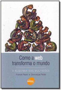 Como a Web Transforma o Mundo
