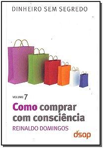 Como Comprar Com Consciência - Vol. 7