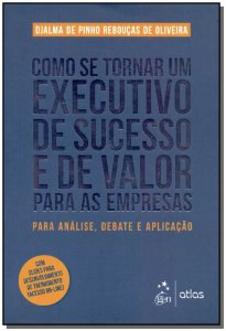 Como Se Tornar Um Executivo de Sucesso e de Valor Para Empresas
