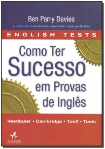 Como Ter Sucesso em Provas de Inglês -(Alta Books)