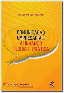 Comunicação Empresarial - Alinhando Teoria e Prática
