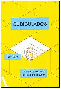 Cubiculados: a História Secreta do Local de Trabalho