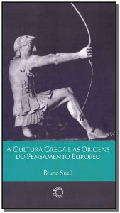 Cultura Grega e as Orig. do Pensamento Europeu, A