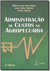 Administração de Custos na Agropecuária - 04Ed/17